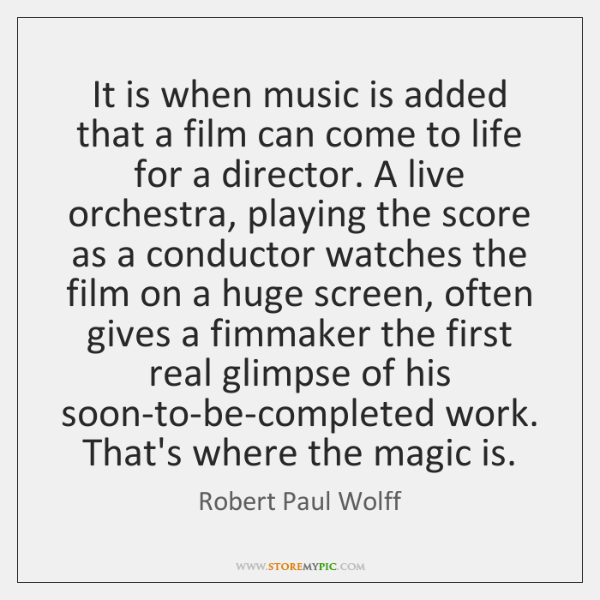 It is when music is added that a film can come to ...