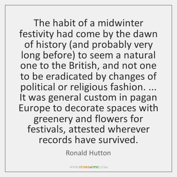 The habit of a midwinter festivity had come by the dawn of ...