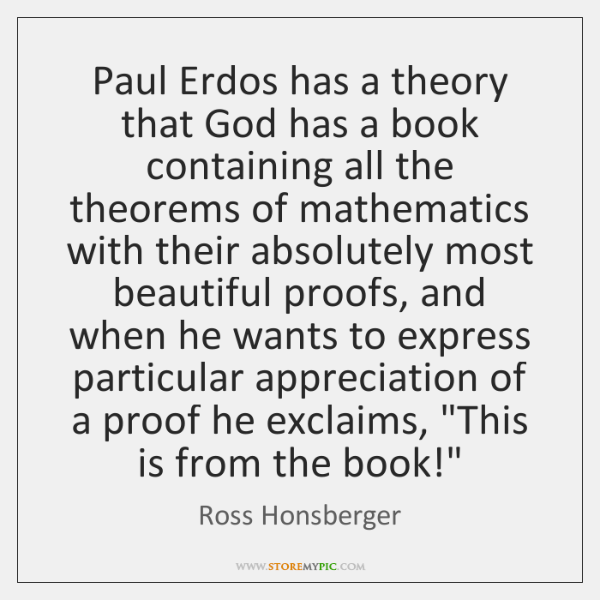 Paul Erdos has a theory that God has a book containing all ...
