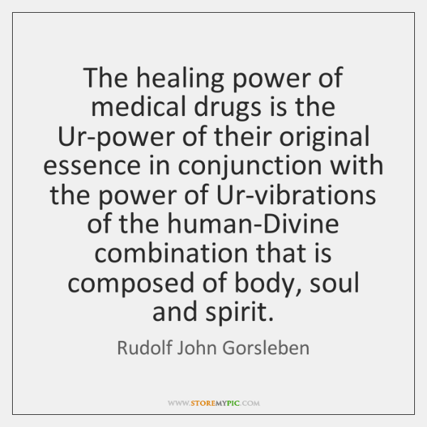 The healing power of medical drugs is the Ur-power of their original ...