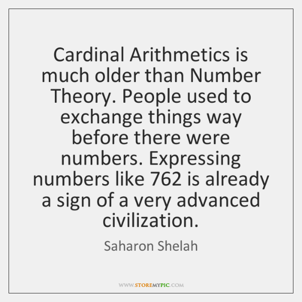 Cardinal Arithmetics is much older than Number Theory. People used to exchange ...