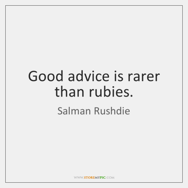 advice is rarer than rubies