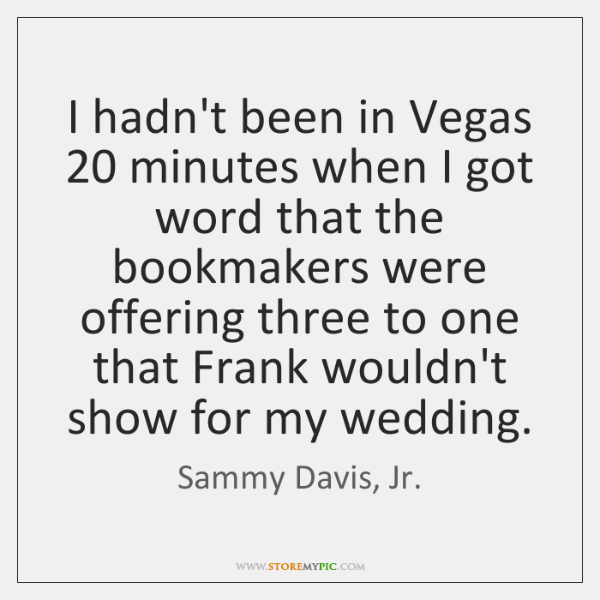 I hadn't been in Vegas 20 minutes when I got word that the ...