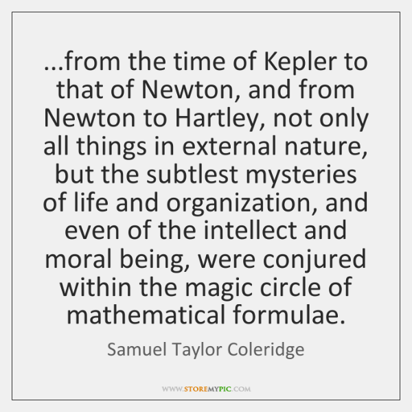 ...from the time of Kepler to that of Newton, and from Newton ...