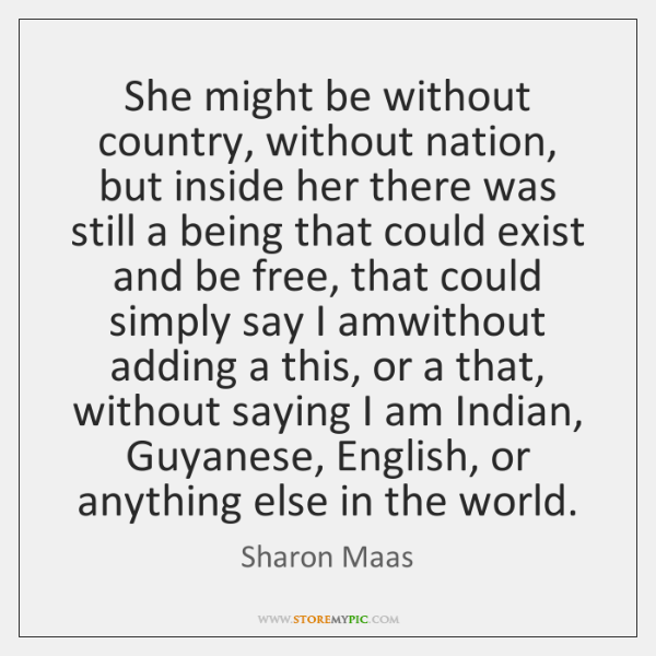 She might be without country, without nation, but inside her there was ...