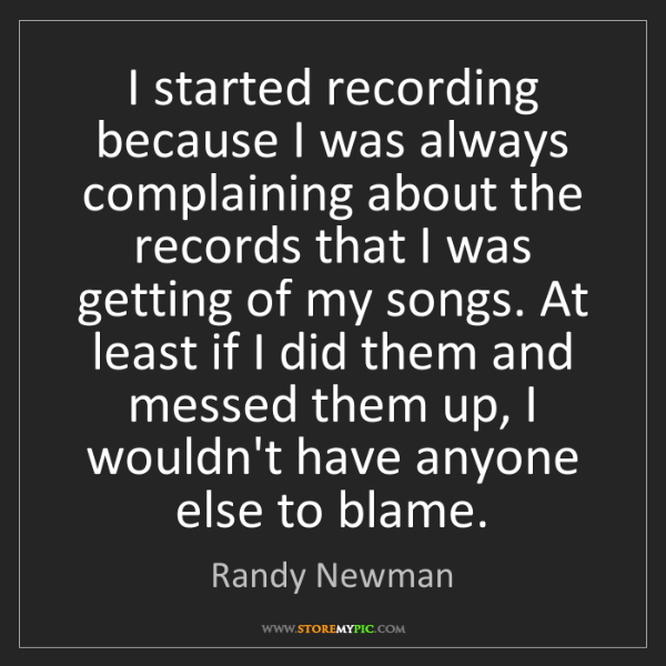 Randy Newman: I started recording because I was always complaining...
