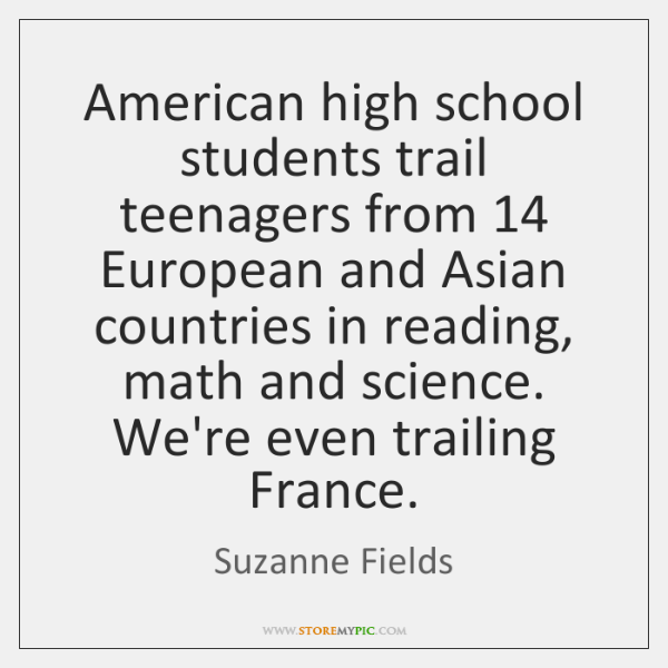 American high school students trail teenagers from 14 European and Asian countries in ...