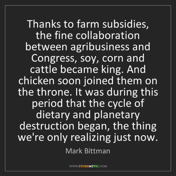 Mark Bittman: Thanks to farm subsidies, the fine collaboration between...