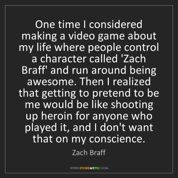 Zach Braff: One time I considered making a video game about my life...