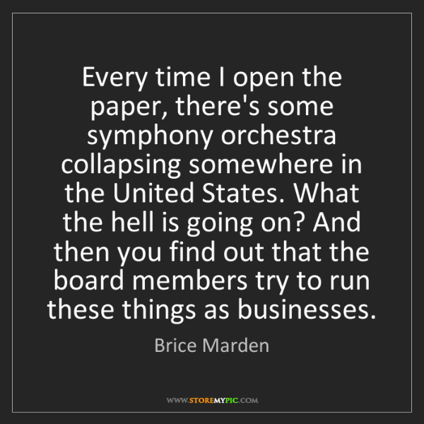 Brice Marden: Every time I open the paper, there's some symphony orchestra...