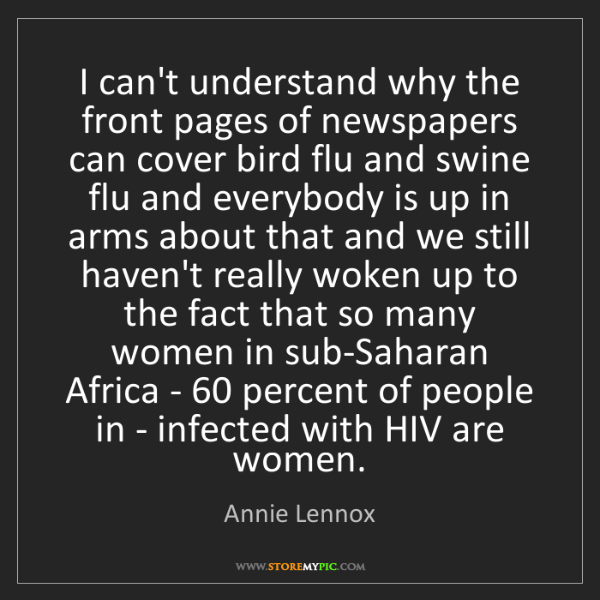 Annie Lennox: I can't understand why the front pages of newspapers...