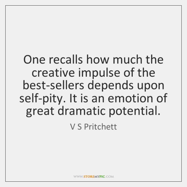 One recalls how much the creative impulse of the best-sellers depends upon ...