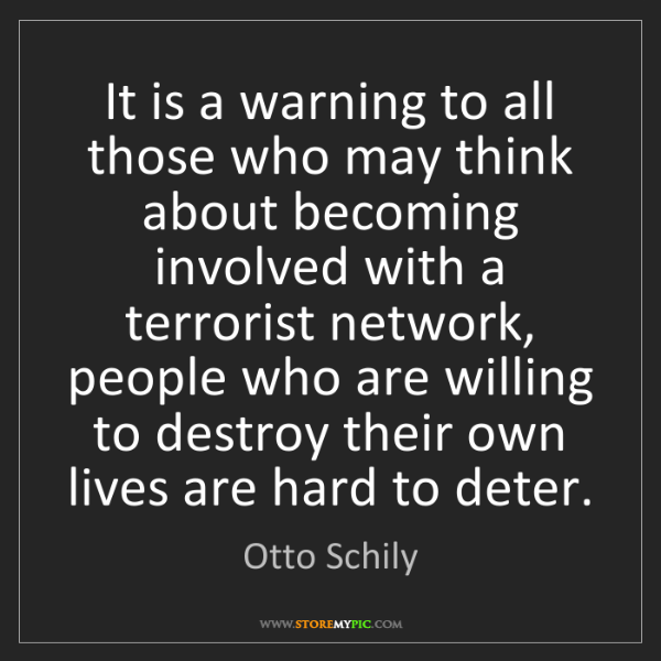 Otto Schily: It is a warning to all those who may think about becoming...