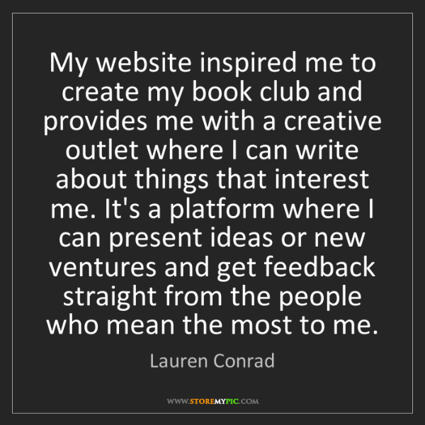 Lauren Conrad: My website inspired me to create my book club and provides...