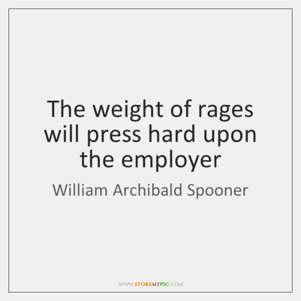 The weight of rages will press hard upon the employer
