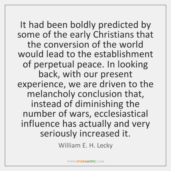 It had been boldly predicted by some of the early Christians that ...