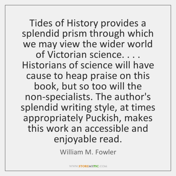 Tides of History provides a splendid prism through which we may view ...