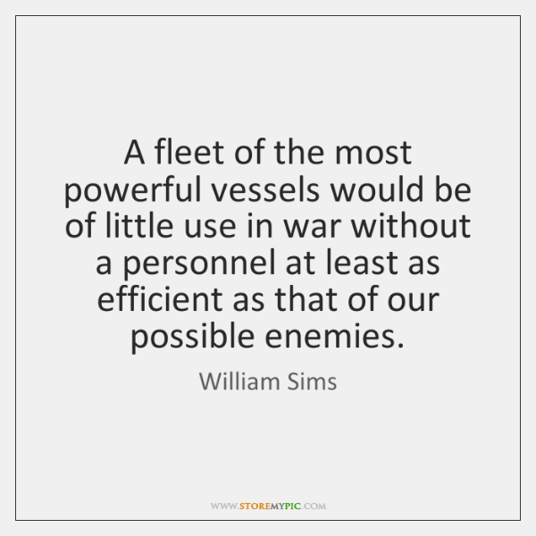 A fleet of the most powerful vessels would be of little use ...