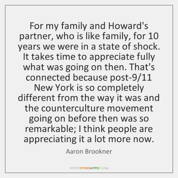 For my family and Howard's partner, who is like family, for 10 years ...