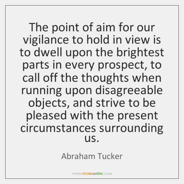The point of aim for our vigilance to hold in view is ...