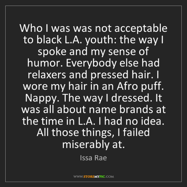 Issa Rae: Who I was was not acceptable to black L.A. youth: the...