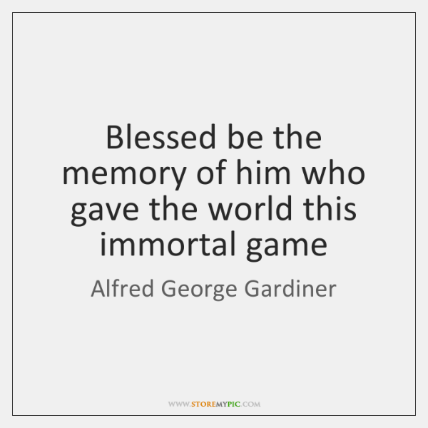 Blessed be the memory of him who gave the world this immortal ...