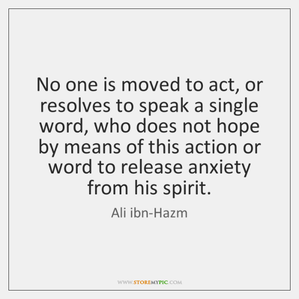 No one is moved to act, or resolves to speak a single ...