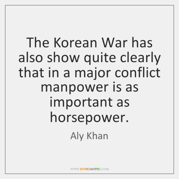 The Korean War has also show quite clearly that in a major ...