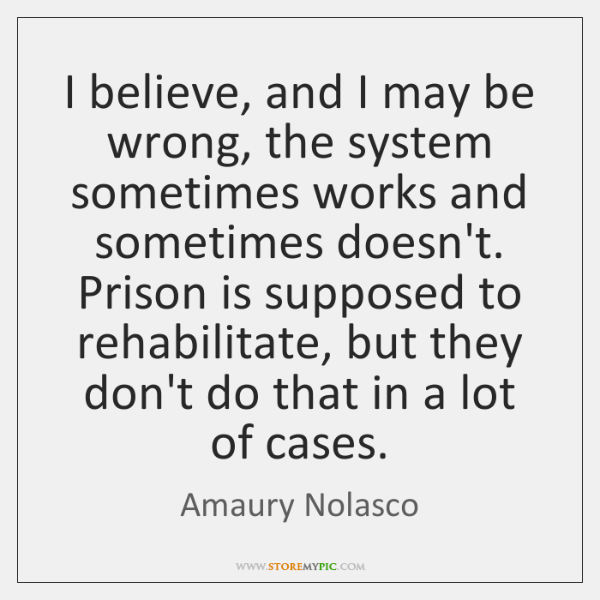 I believe, and I may be wrong, the system sometimes works and ...