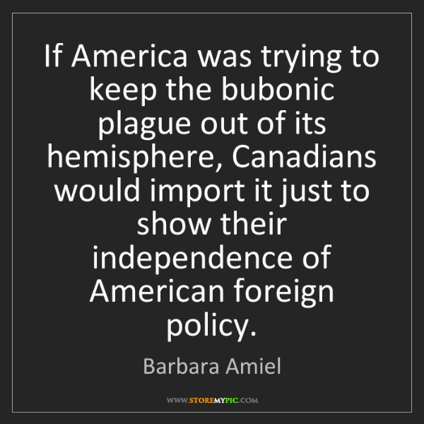 Barbara Amiel: If America was trying to keep the bubonic plague out...