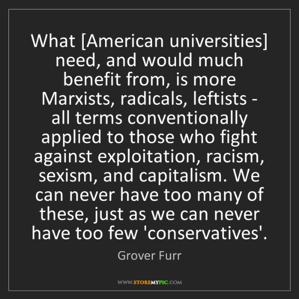 Grover Furr: What [American universities] need, and would much benefit...