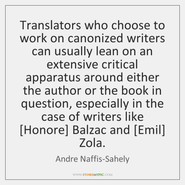Translators who choose to work on canonized writers can usually lean on ...