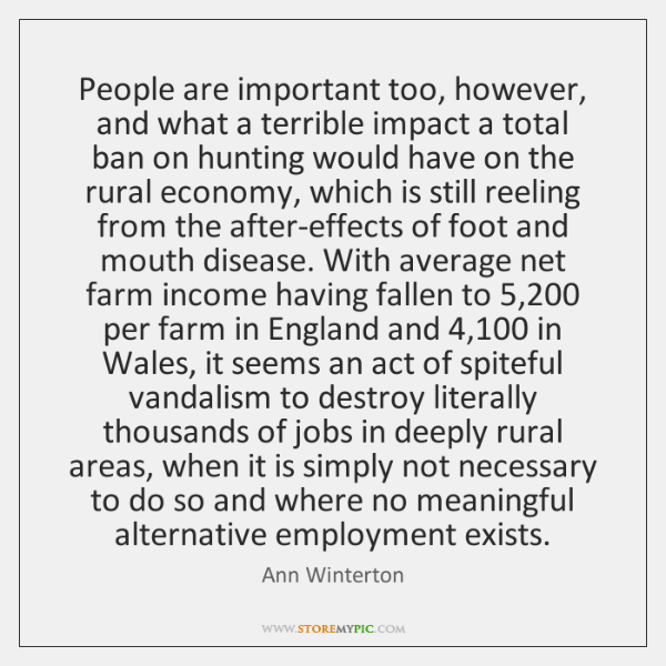 People are important too, however, and what a terrible impact a total ...