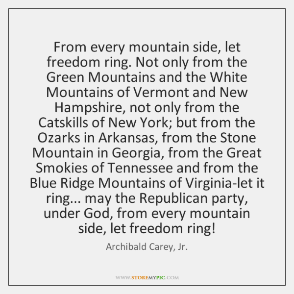 From every mountain side, let freedom ring. Not only from the Green ...