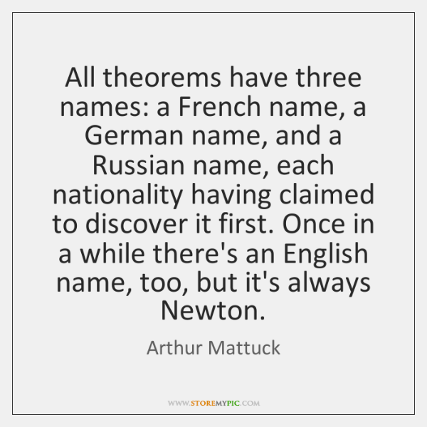 All theorems have three names: a French name, a German name, and ...