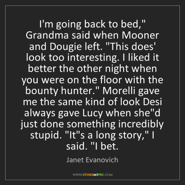 """Janet Evanovich: I'm going back to bed,"""" Grandma said when Mooner and..."""