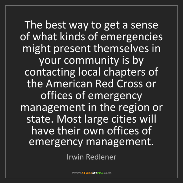 Irwin Redlener: The best way to get a sense of what kinds of emergencies...