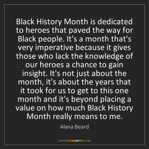 Alana Beard: Black History Month is dedicated to heroes that paved...