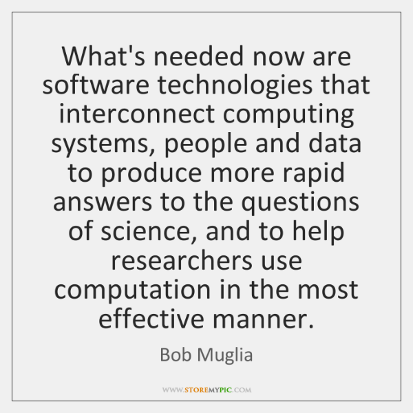 What's needed now are software technologies that interconnect computing systems, people and ...