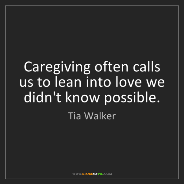 Tia Walker: Caregiving often calls us to lean into love we didn't...