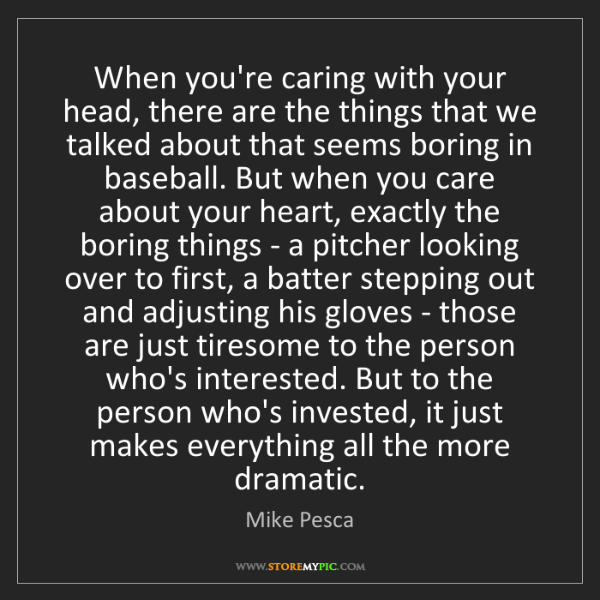 Mike Pesca: When you're caring with your head, there are the things...