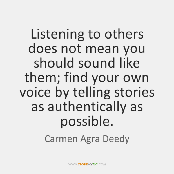 Listening To Others Does Not Mean You Should Sound Like Them Find