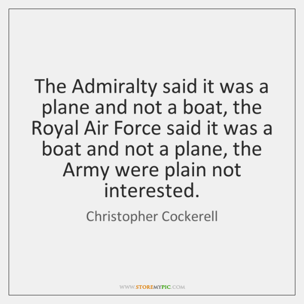 The Admiralty said it was a plane and not a boat, the ...