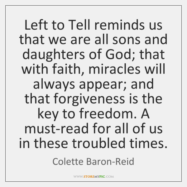 Left to Tell reminds us that we are all sons and daughters ...
