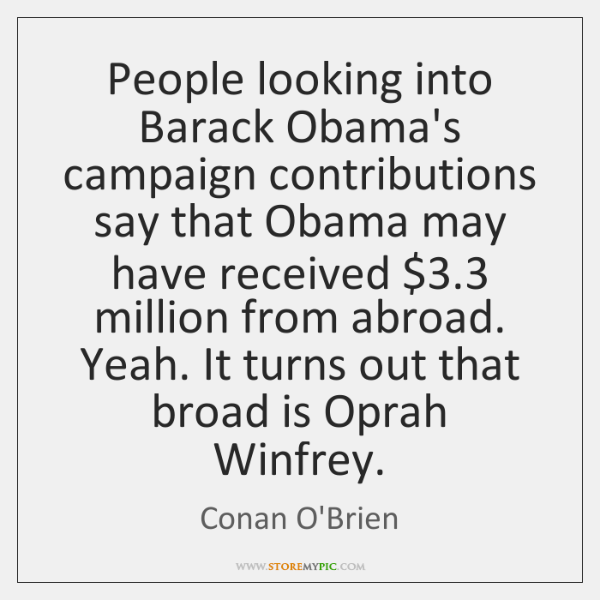 People looking into Barack Obama's campaign contributions say that Obama may have ...