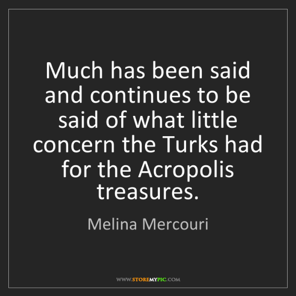 Melina Mercouri: Much has been said and continues to be said of what little...