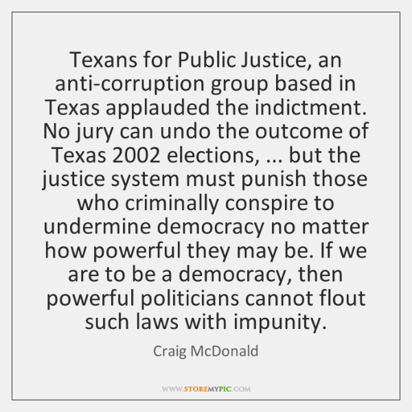 Texans for Public Justice, an anti-corruption group based in Texas applauded the ...