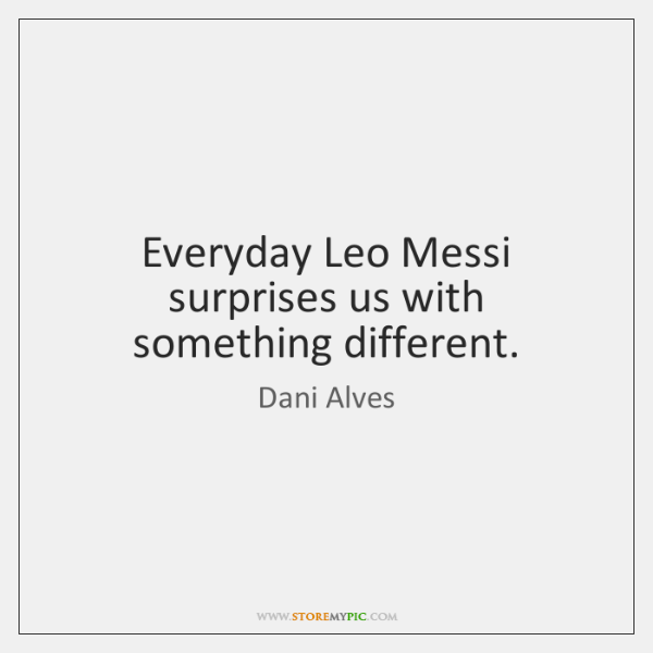 Everyday Leo Messi surprises us with something different.