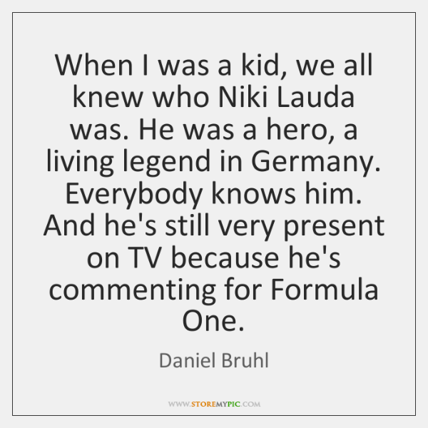 When I was a kid, we all knew who Niki Lauda was. ...