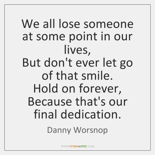 We all lose someone at some point in our lives,  But don't ...